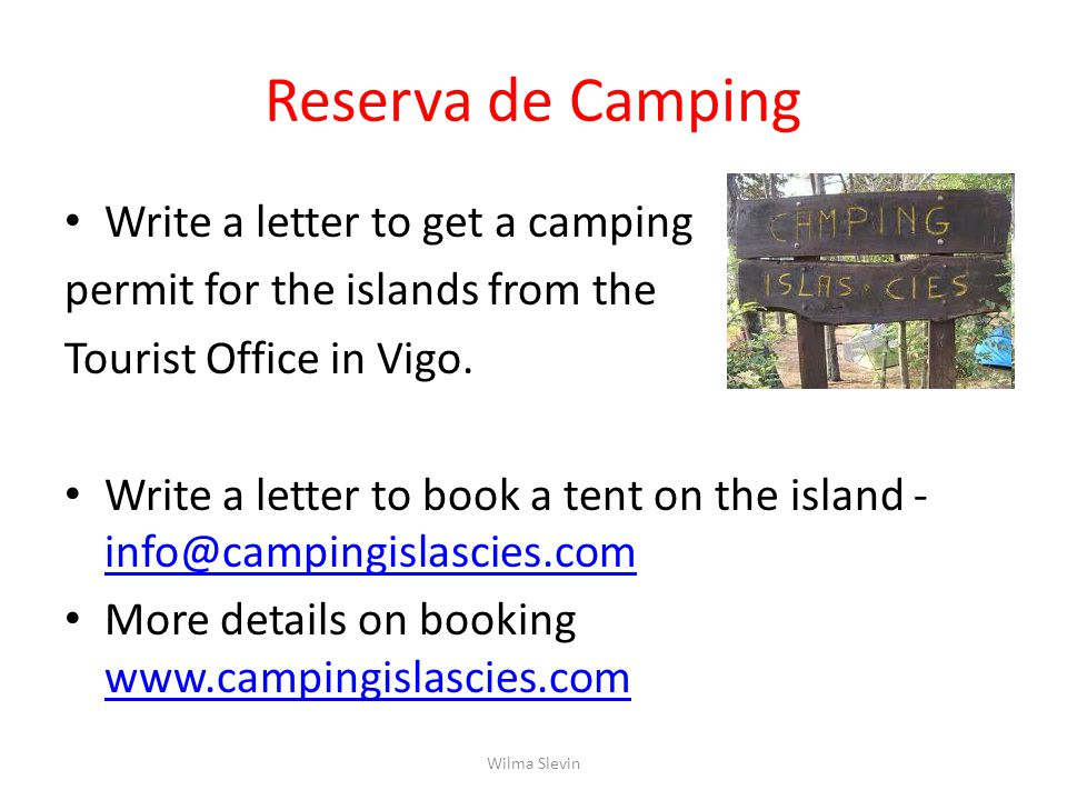 Reserva de Camping Write a letter to get a camping permit for the islands from the Tourist Office in Vigo.