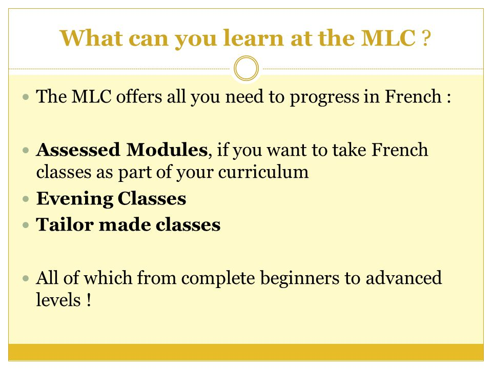 What can you learn at the MLC .