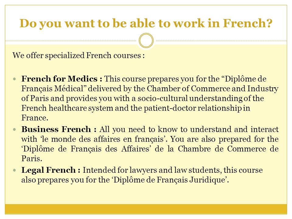 Do you want to be able to work in French.