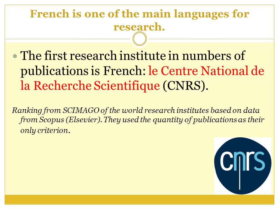 French is one of the main languages for research.