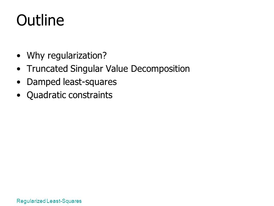 Outline Why regularization.