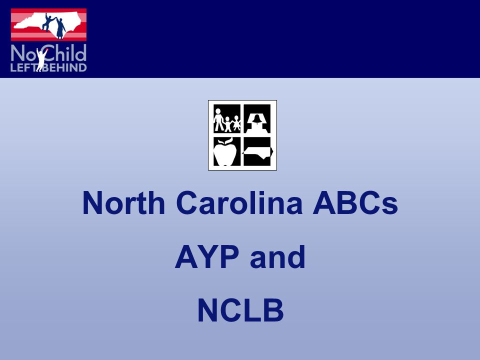 North Carolina ABCs AYP and NCLB