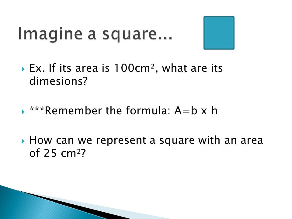  Ex. If its area is 100cm², what are its dimesions.