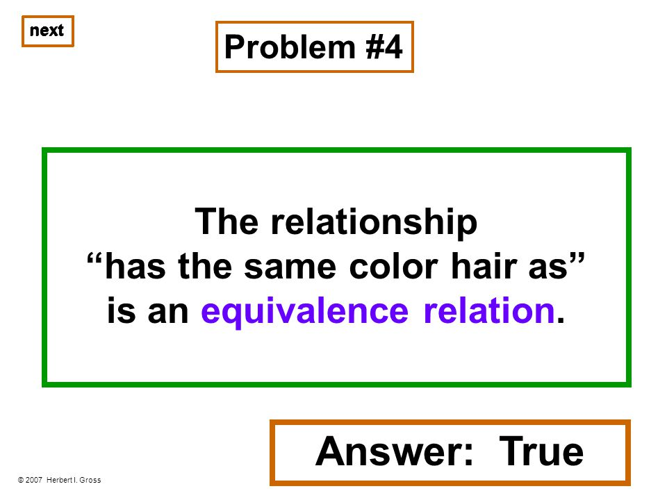 next The relationship has the same color hair as is an equivalence relation.