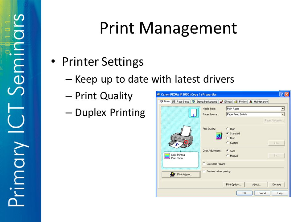 Print Management Printer Settings – Keep up to date with latest drivers – Print Quality – Duplex Printing