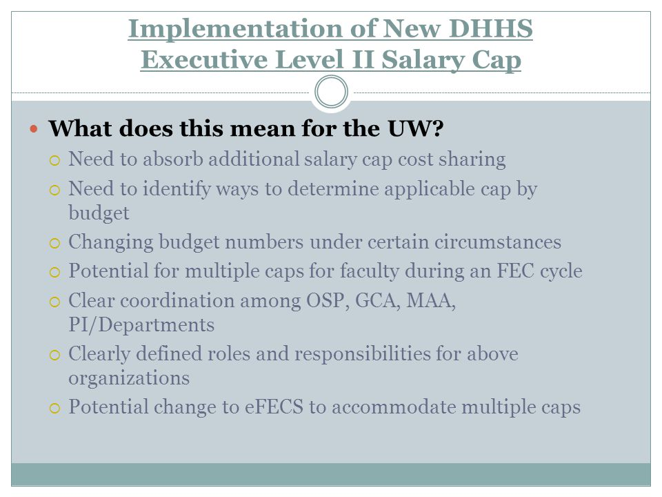 Implementation of New DHHS Executive Level II Salary Cap What does this mean for the UW.
