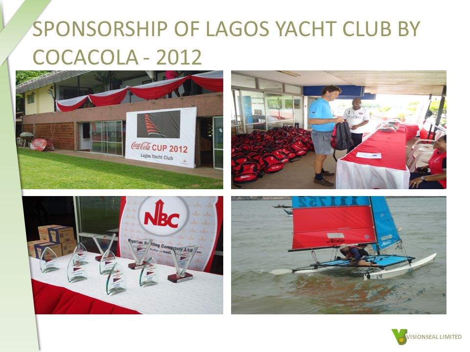 SPONSORSHIP OF LAGOS YACHT CLUB BY COCACOLA - 2012 VISIONSEAL LIMITED