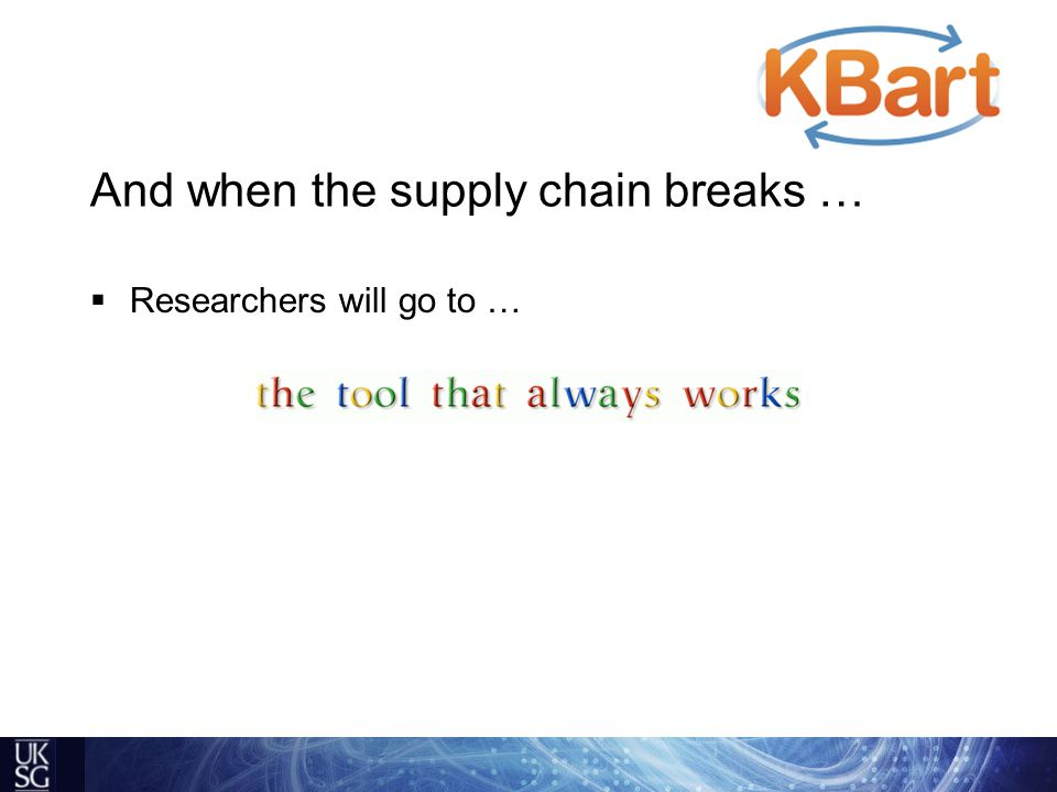 And when the supply chain breaks …  Researchers will go to …