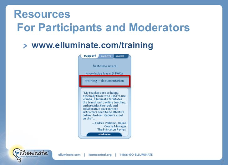 9 Resources For Participants and Moderators www.elluminate.com/training