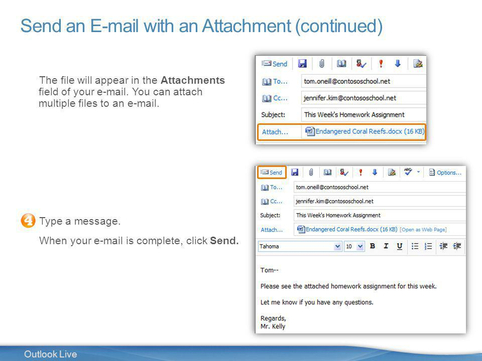 10 Outlook Live Send an E-mail with an Attachment (continued) The file will appear in the Attachments field of your e-mail.