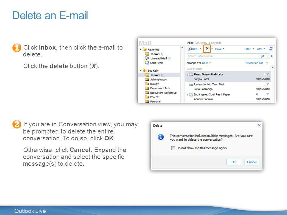 17 Outlook Live Delete an E-mail Click Inbox, then click the e-mail to delete.