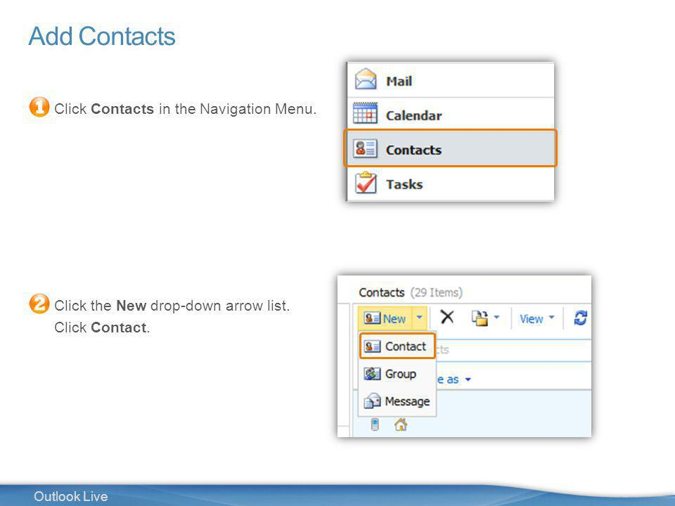 26 Outlook Live Add Contacts Click Contacts in the Navigation Menu.