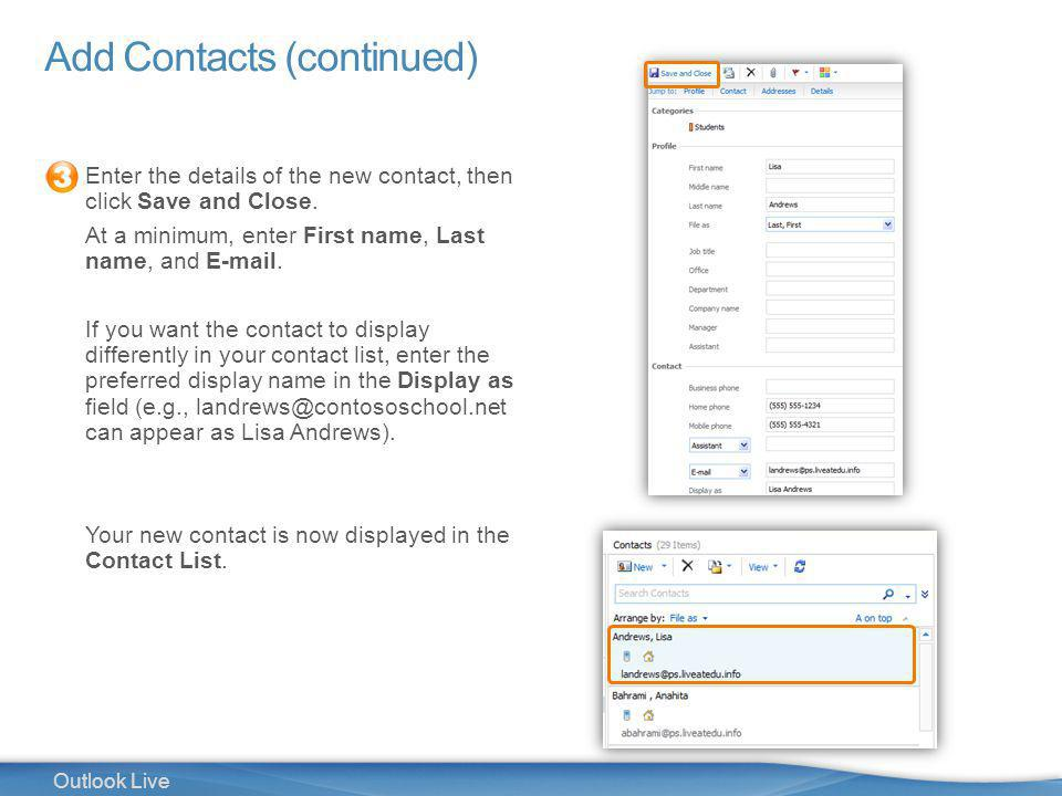 27 Outlook Live Add Contacts (continued) Enter the details of the new contact, then click Save and Close.