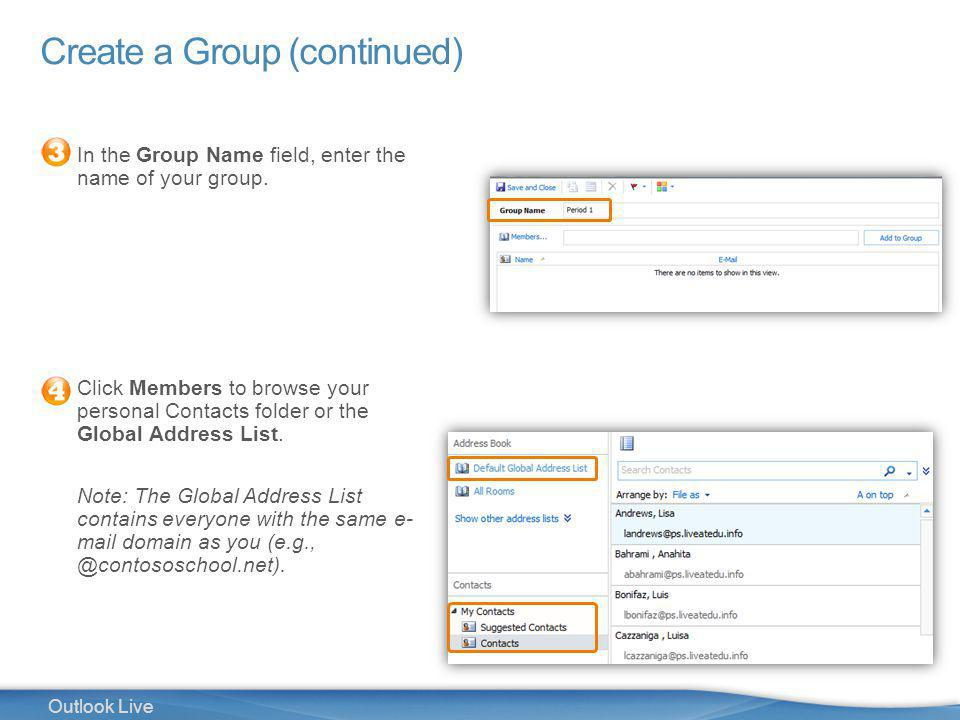 30 Outlook Live Create a Group (continued) In the Group Name field, enter the name of your group.