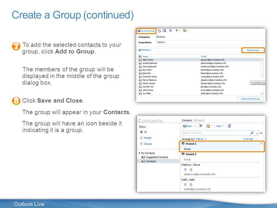 32 Outlook Live Create a Group (continued) To add the selected contacts to your group, click Add to Group.