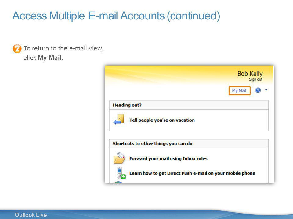 37 Outlook Live Access Multiple E-mail Accounts (continued) To return to the e-mail view, click My Mail.