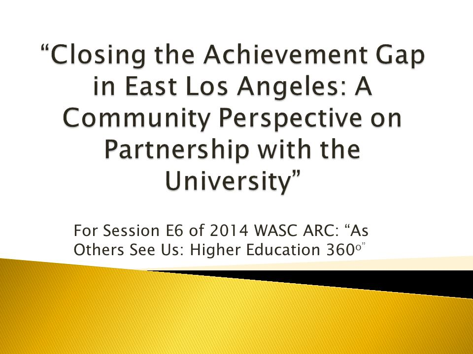 For Session E6 of 2014 WASC ARC: As Others See Us: Higher Education 360 o