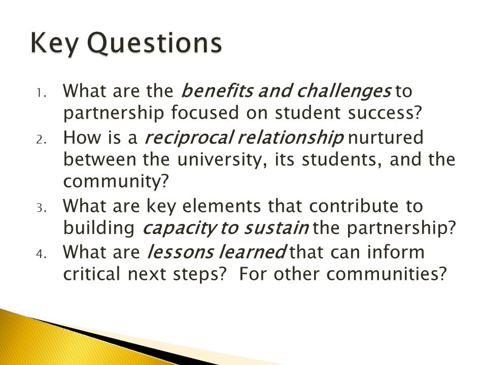 1. What are the benefits and challenges to partnership focused on student success.