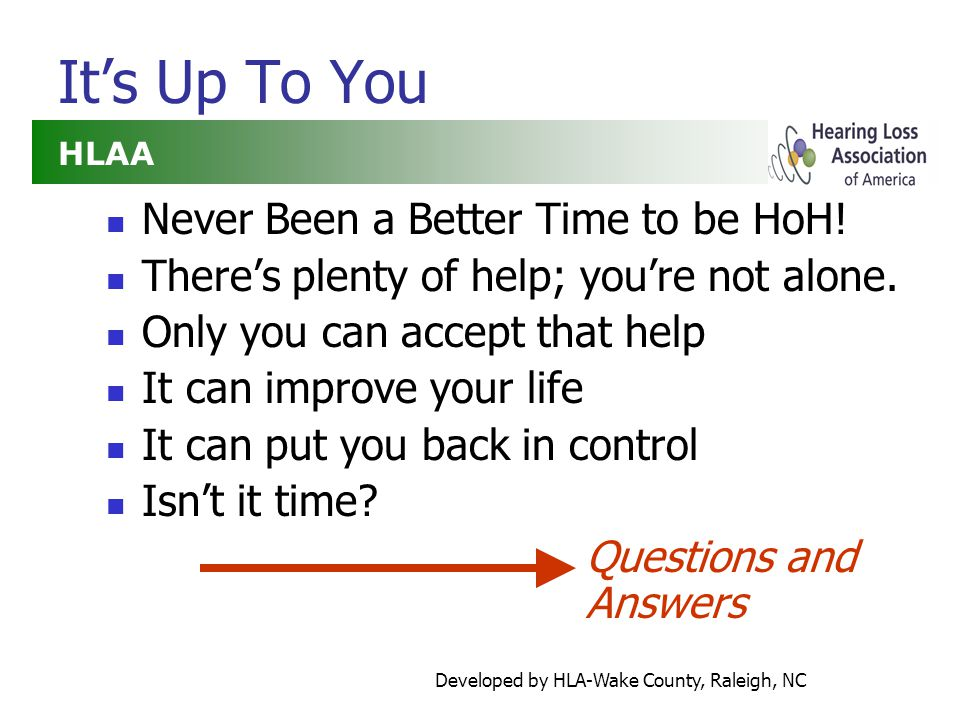 Developed by HLA-Wake County, Raleigh, NC It's Up To You Never Been a Better Time to be HoH.