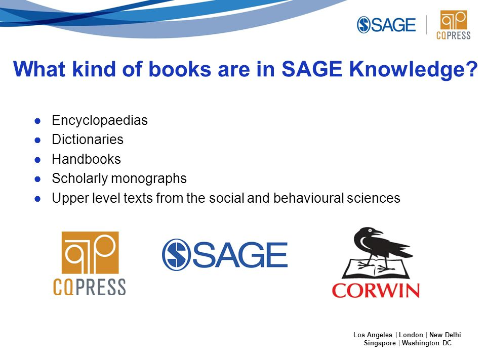 Los Angeles | London | New Delhi Singapore | Washington DC What kind of books are in SAGE Knowledge.