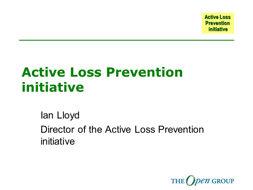 Active Loss Prevention initiative Ian Lloyd Director of the Active Loss Prevention initiative