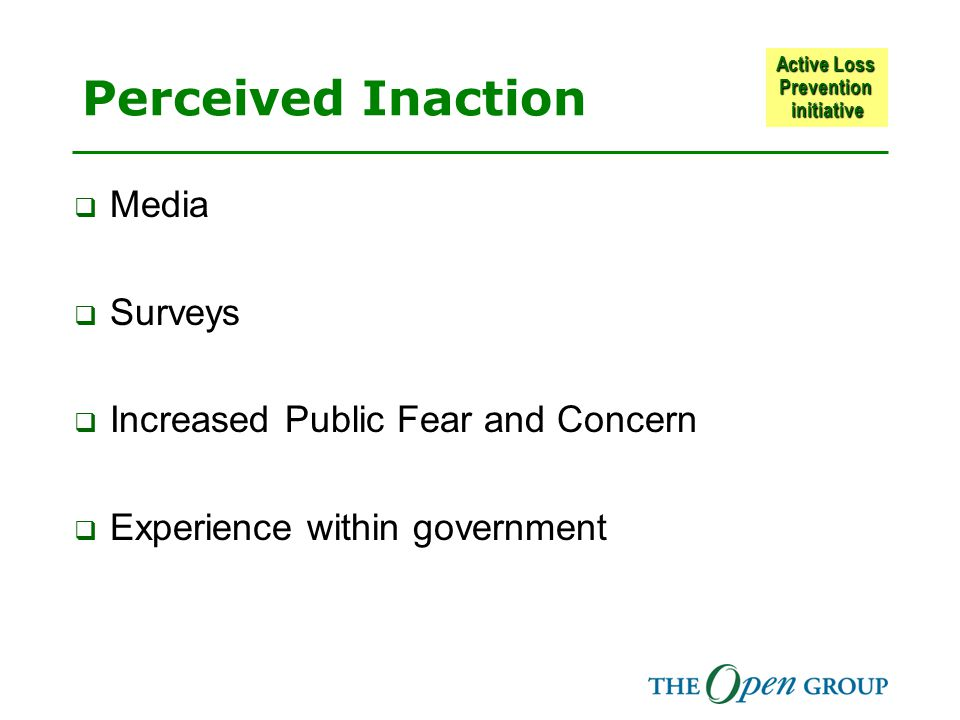 Active Loss Prevention initiative Perceived Inaction  Media  Surveys  Increased Public Fear and Concern  Experience within government