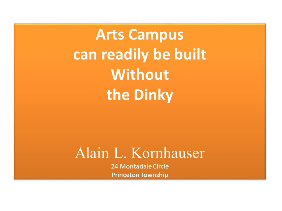 Arts Campus can readily be built Without the Dinky Alain L.
