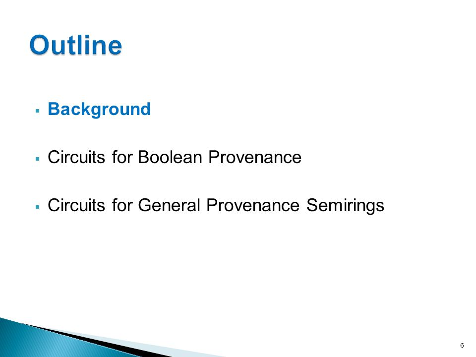  Background  Circuits for Boolean Provenance  Circuits for General Provenance Semirings 6