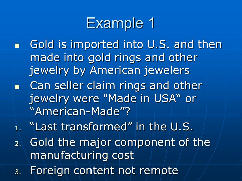 Example 1 Gold is imported into U.S.