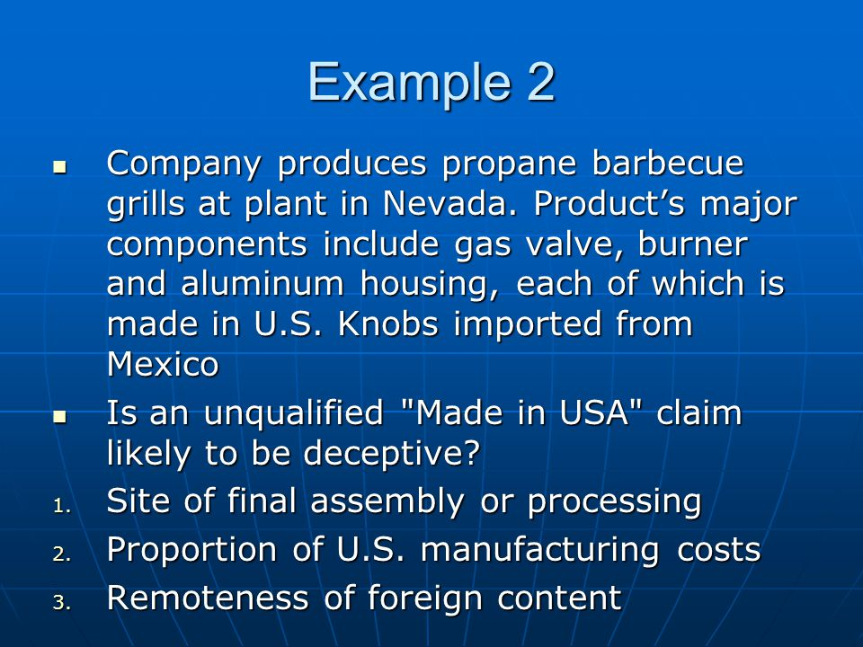 Example 2 Company produces propane barbecue grills at plant in Nevada.
