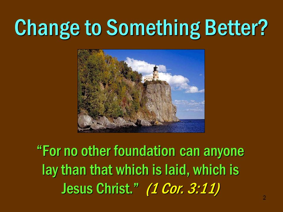 2 Change to Something Better.