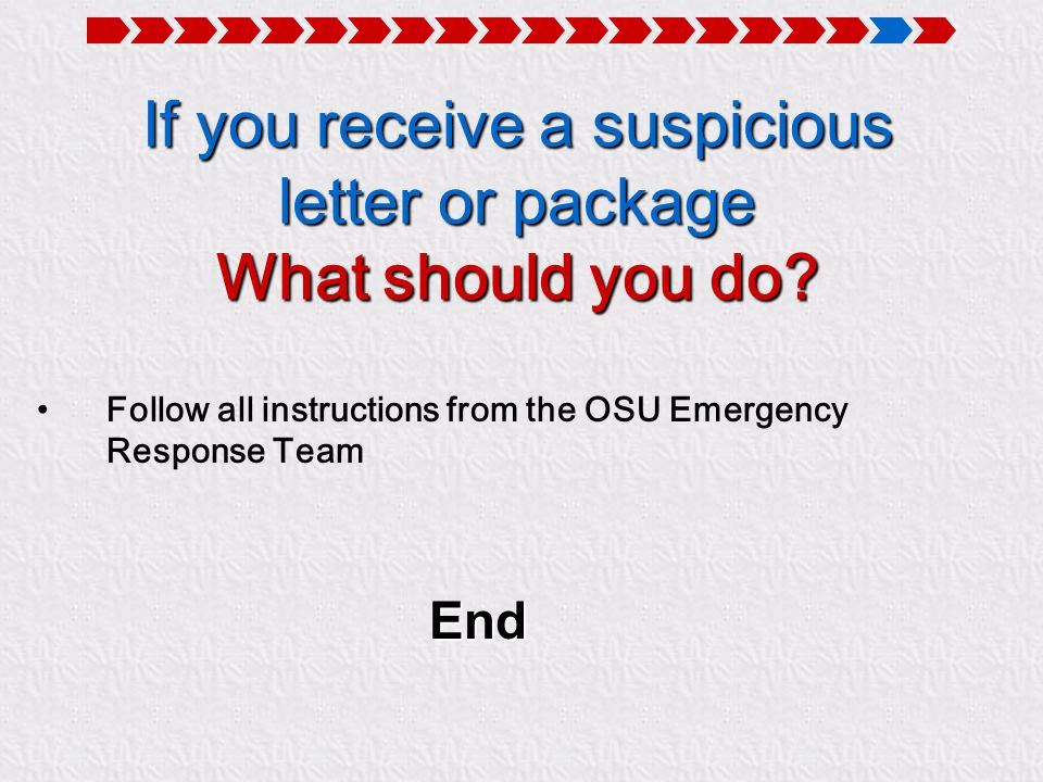 If you receive a suspicious letter or package What should you do.