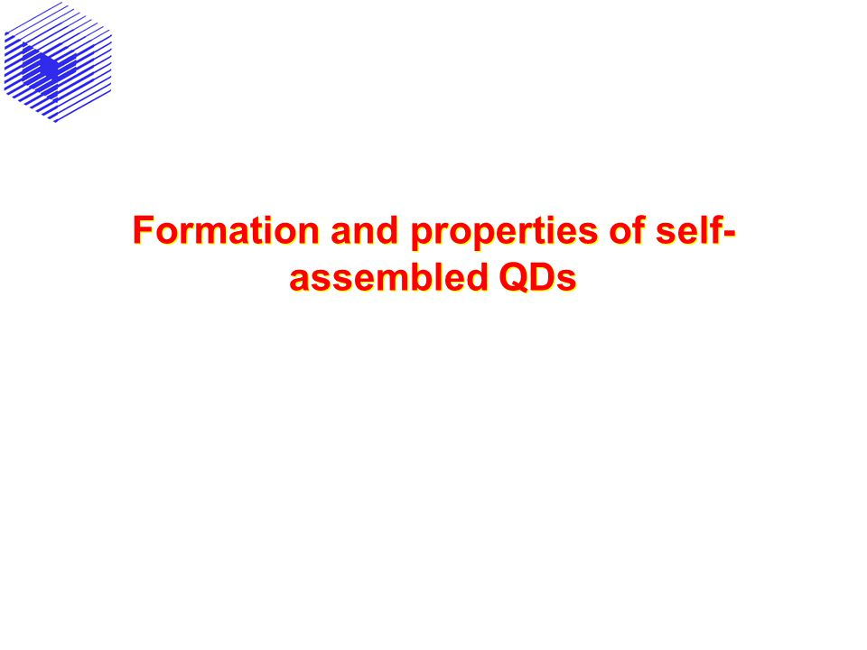 Formation and properties of self- assembled QDs