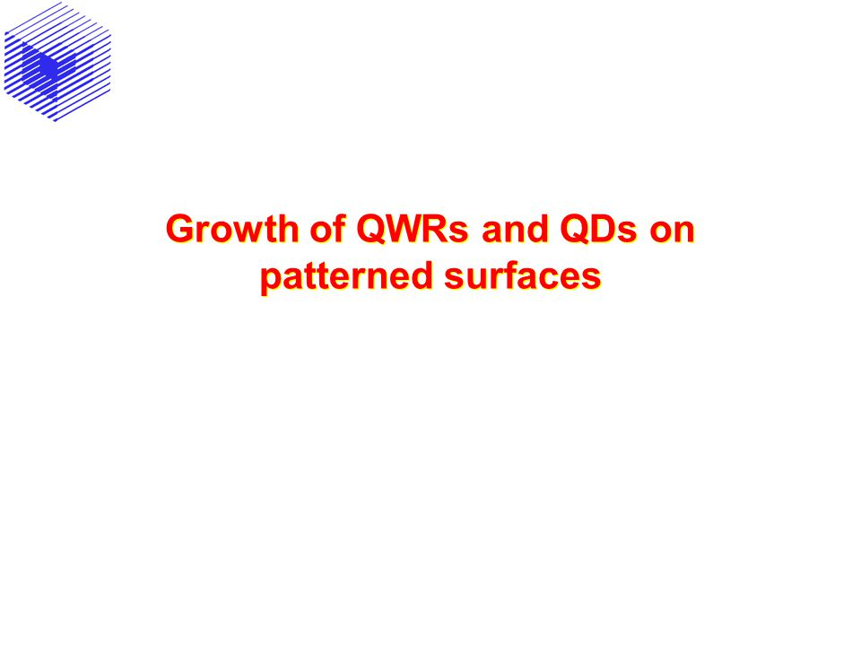 Growth of QWRs and QDs on patterned surfaces