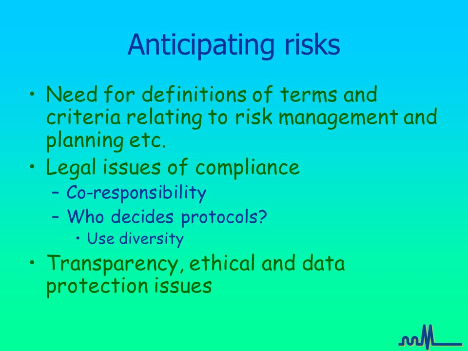Anticipating risks Need for definitions of terms and criteria relating to risk management and planning etc.