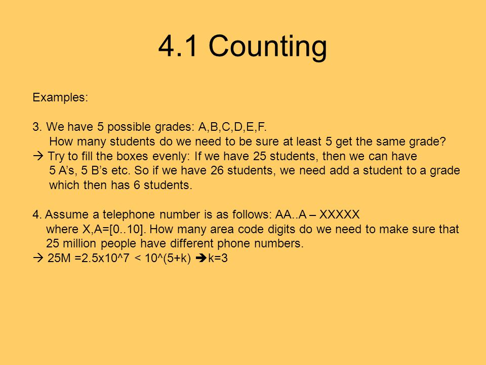 4.1 Counting Examples: 3. We have 5 possible grades: A,B,C,D,E,F.