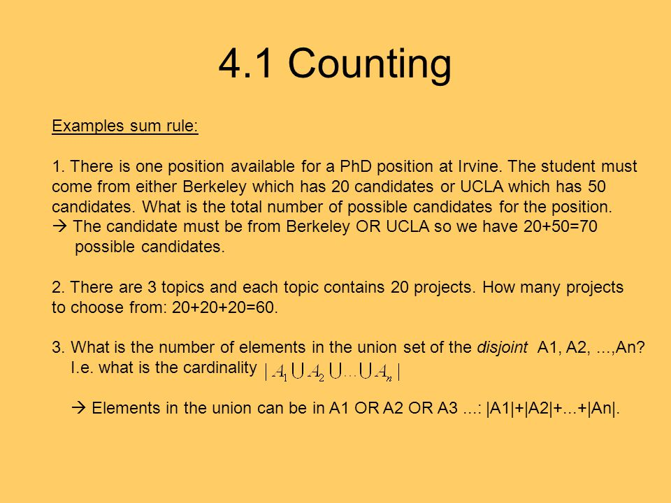 4.1 Counting Examples sum rule: 1. There is one position available for a PhD position at Irvine.