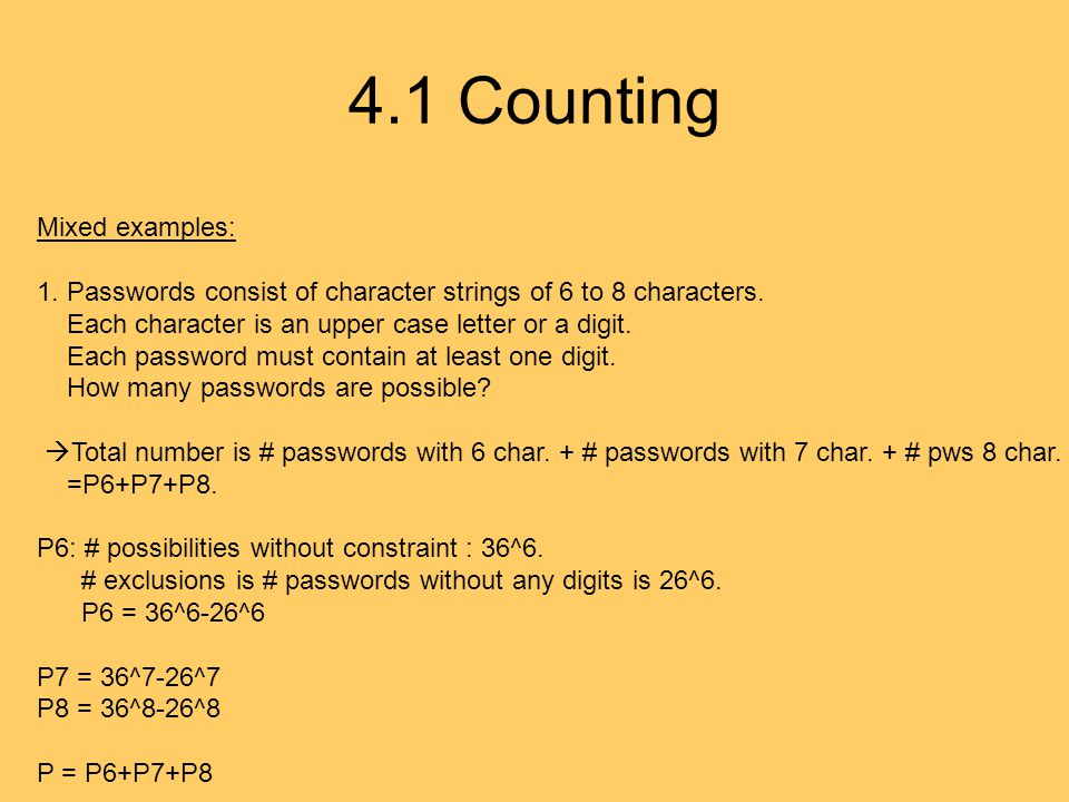 4.1 Counting Mixed examples: 1. Passwords consist of character strings of 6 to 8 characters.