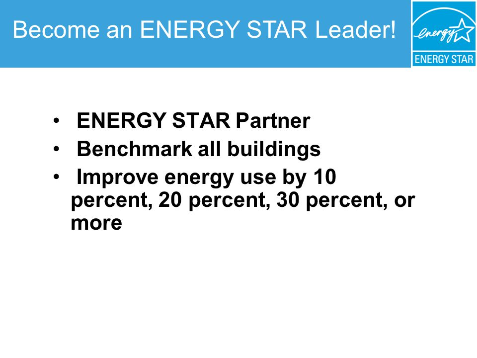 Become an ENERGY STAR Leader.