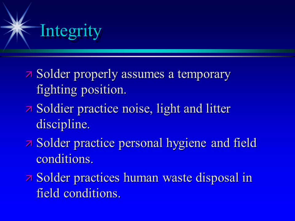 Integrity ä Solder properly assumes a temporary fighting position.
