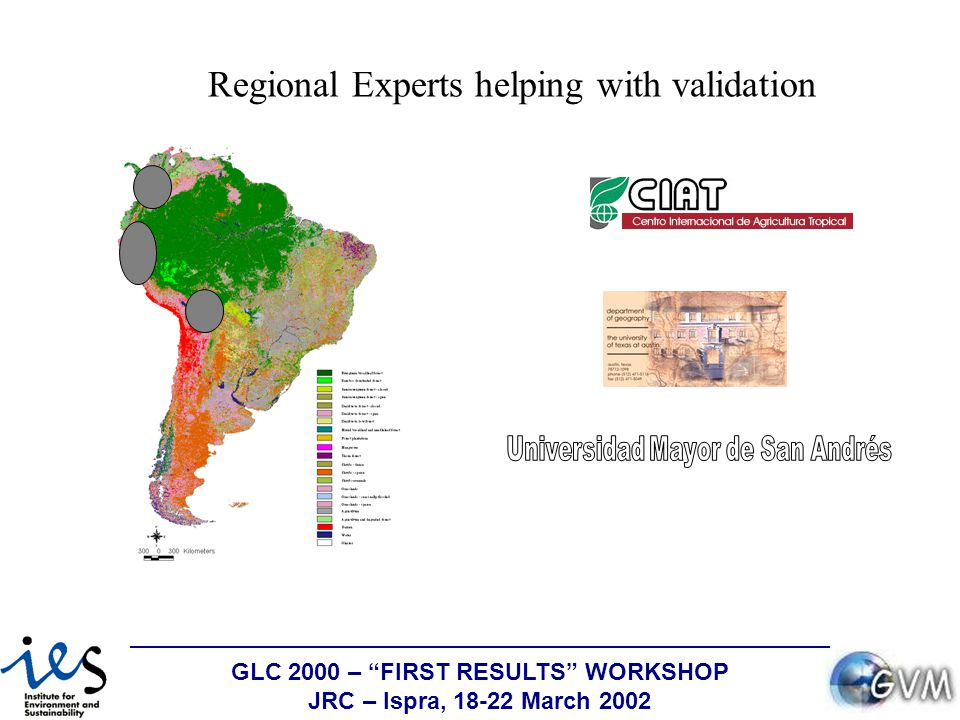 GLC 2000 – FIRST RESULTS WORKSHOP JRC – Ispra, 18-22 March 2002 Regional Experts helping with validation