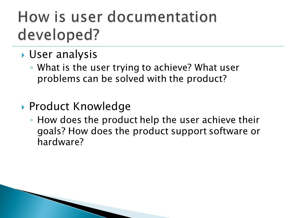  User analysis ◦ What is the user trying to achieve.