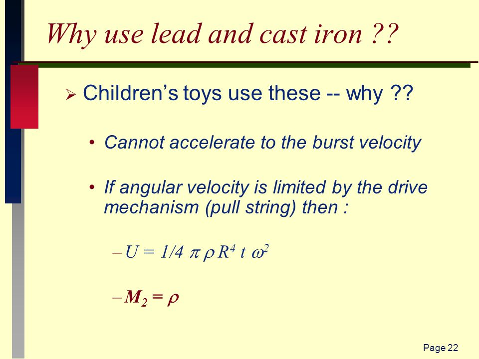 Page 22 Why use lead and cast iron .  Children's toys use these -- why .