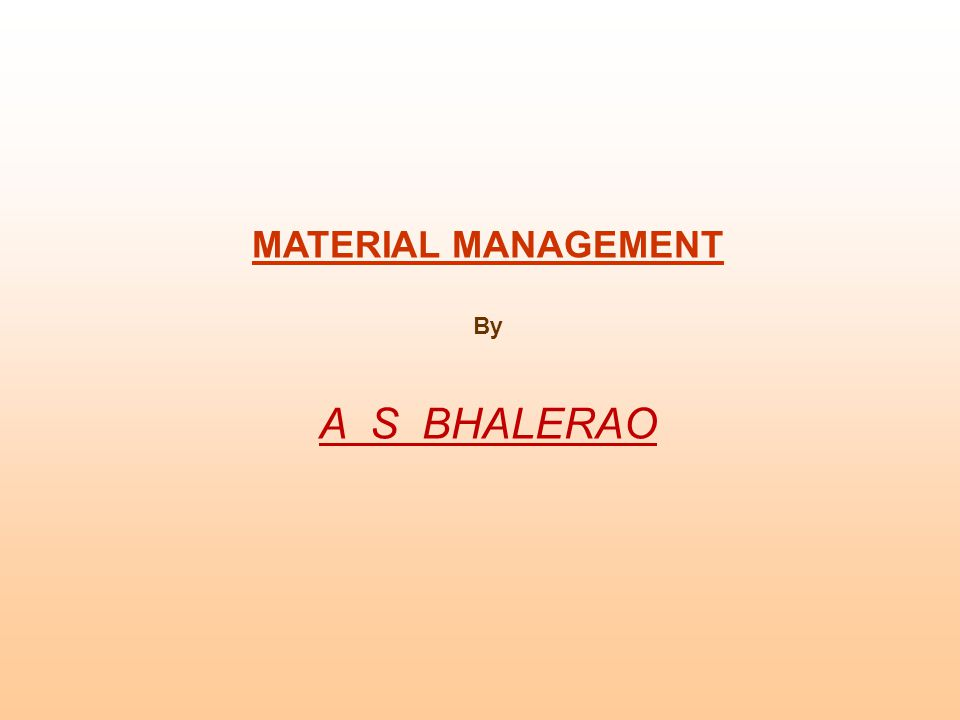 MATERIAL MANAGEMENT By A S BHALERAO
