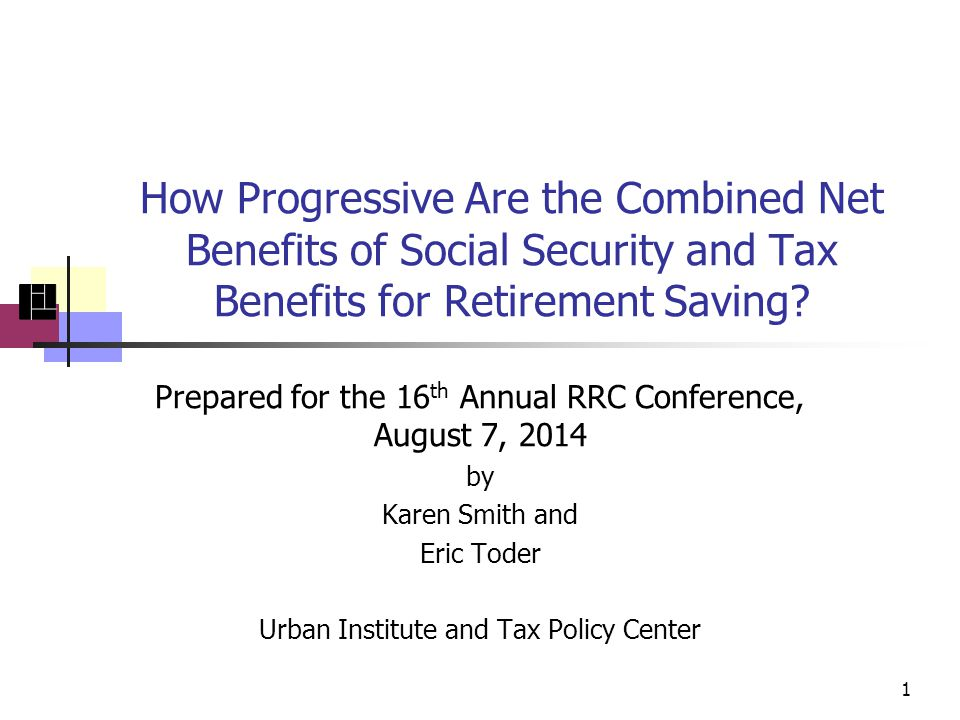 How Progressive Are the Combined Net Benefits of Social Security and Tax Benefits for Retirement Saving.