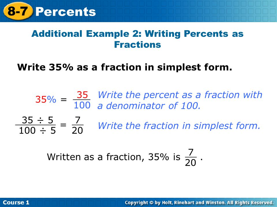 Course 1 8-7 Percents Additional Example 2: Writing Percents as Fractions Write 35% as a fraction in simplest form.