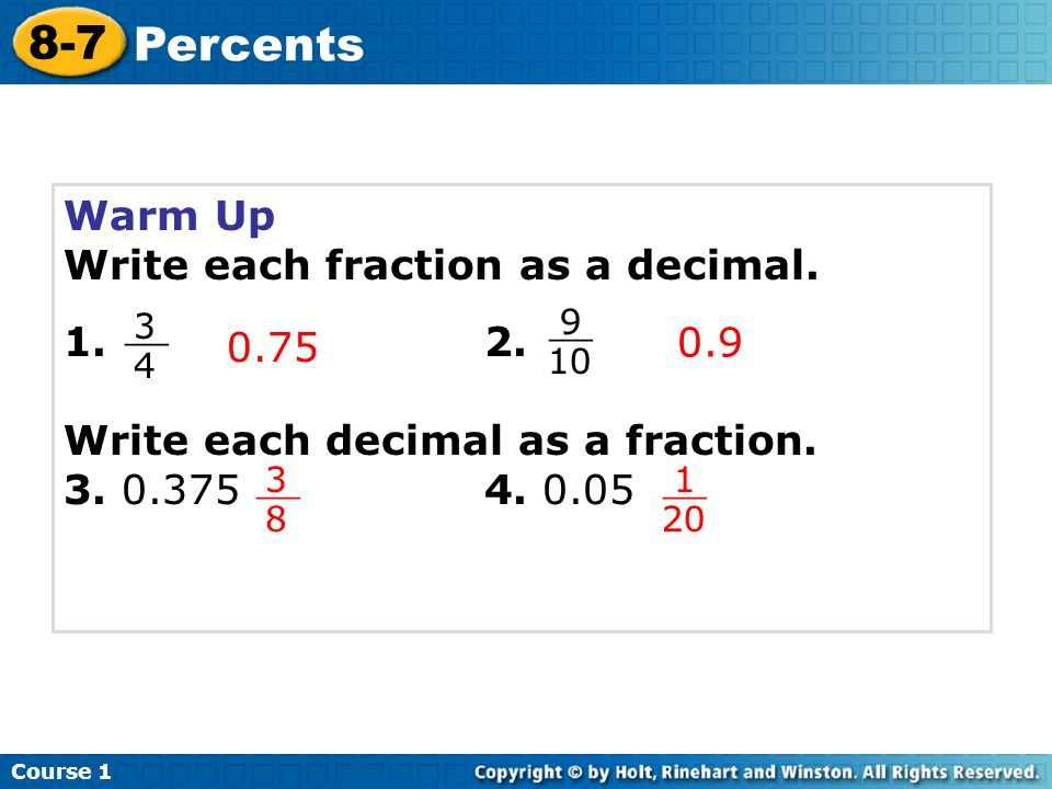 Warm Up Write each fraction as a decimal. 1. 2. Write each decimal as a fraction.