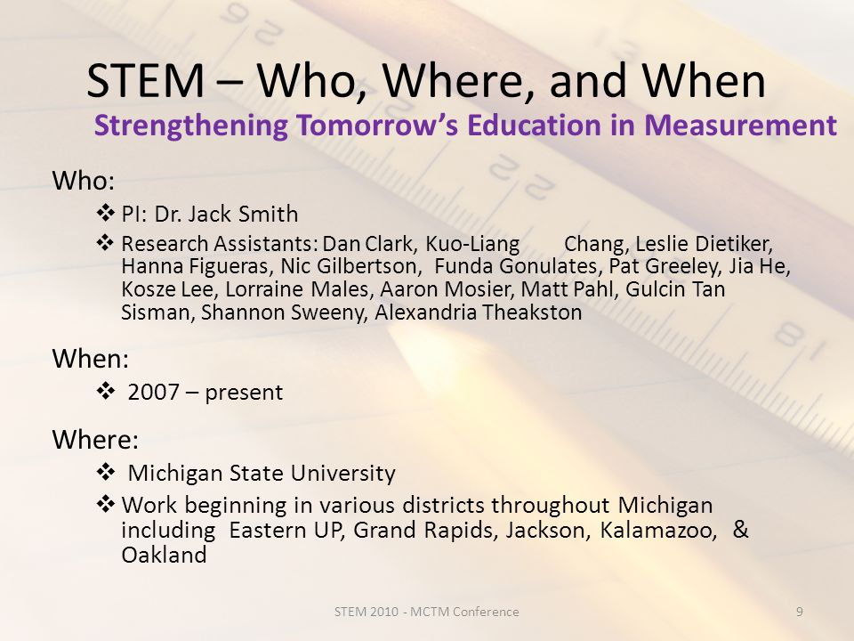 STEM – Who, Where, and When Who:  PI: Dr.