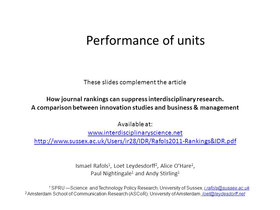 Performance of units These slides complement the article How journal rankings can suppress interdisciplinary research.