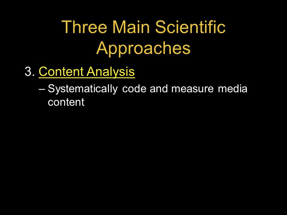 Three Main Scientific Approaches 3.